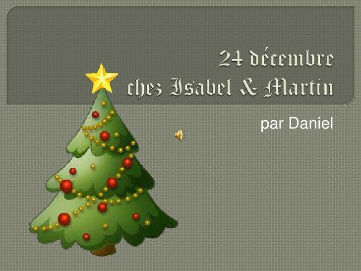 24 décembrechez Isabel & Martin<br />par Daniel<br />