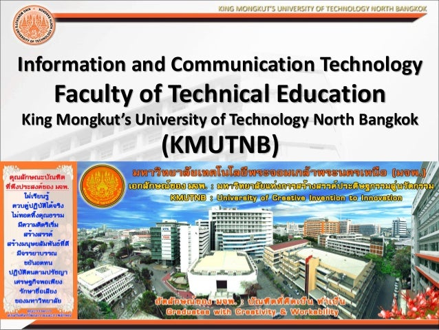 Information and Communication Technology Faculty of Technical Education King Mongkut's University of Technology North Bang...