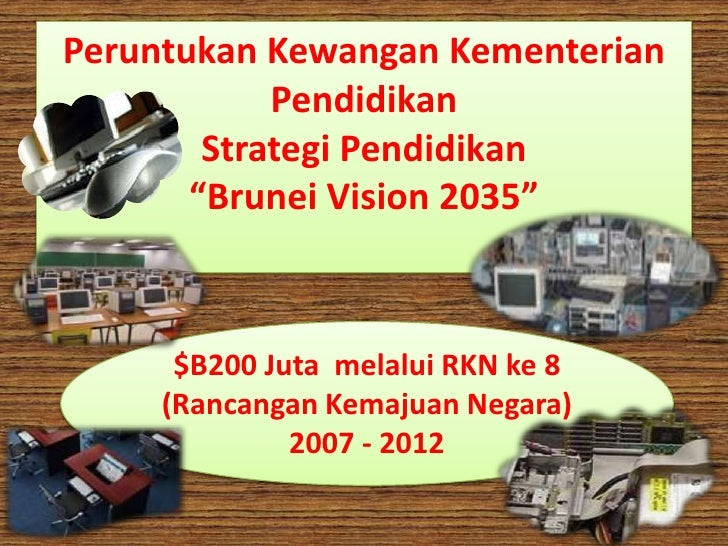 "Peruntukan Kewangan Kementerian             Pendidikan         Strategi Pendidikan        ""Brunei Vision 2035""          $B..."
