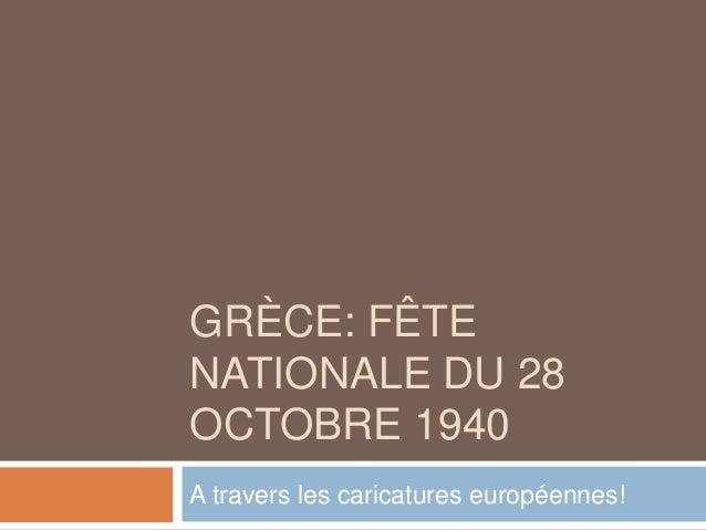 GRÈCE: FÊTE NATIONALE DU 28 OCTOBRE 1940 A travers les caricatures européennes!