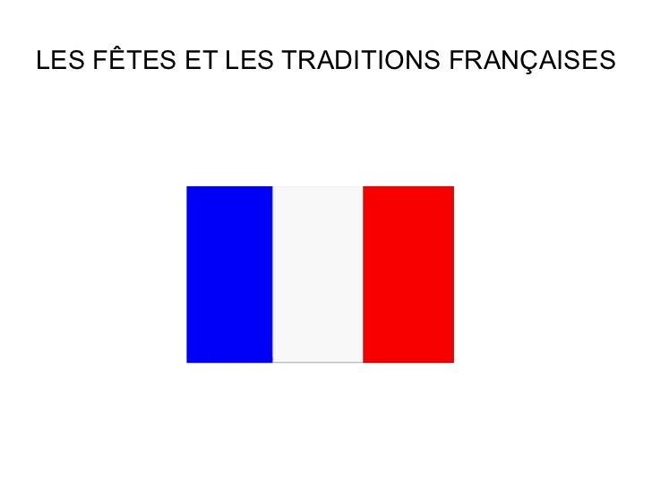 LES FÊTES ET LES TRADITIONS FRANÇAISES
