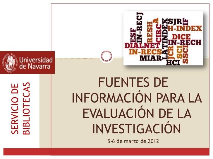 FUENTES DEBIBLIOTECASSERVICIO DE              INFORMACIÓN PARA LA                EVALUACIÓN DE LA                 INVESTIG...