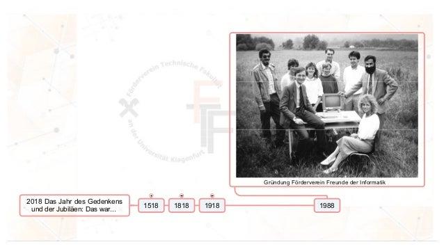 2018 Das Jahr des Gedenkens und der Jubil�en: Das war... 1518 1818 1918 1988 Gr�ndung F�rderverein Freunde der Informatik