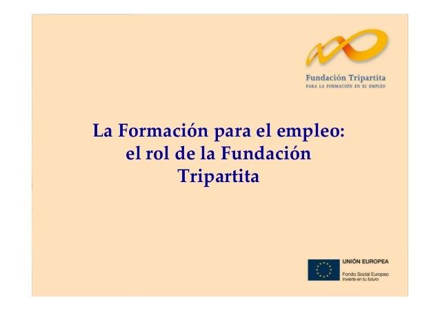 La Formación para el empleo: el rol de la Fundación Tripartita