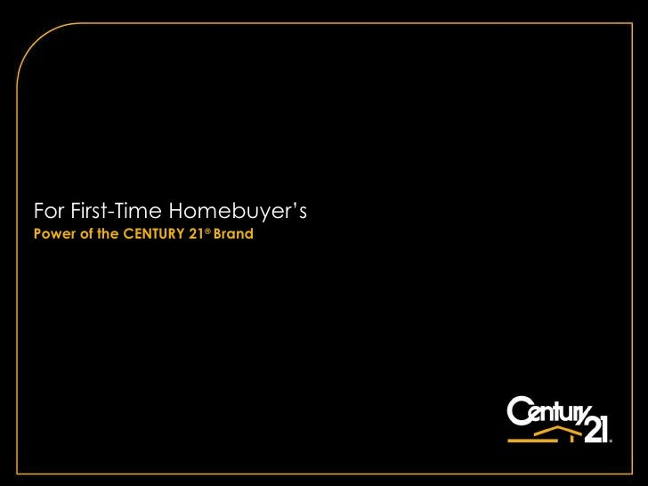 For First-Time Homebuyer's Power of the CENTURY 21 ®  Brand