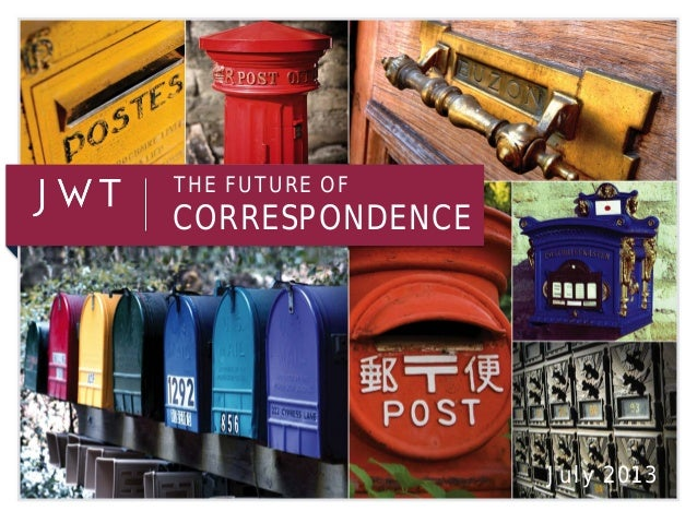 THE FUTURE OF CORRESPONDENCE July 2013