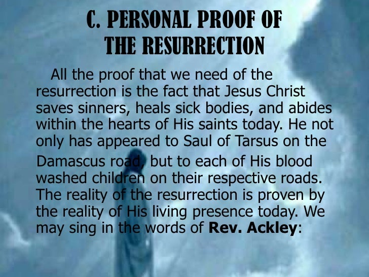 proof of jesus resurrection There is absolute proof that yeshua (jesus the christ) rose from the dead  if the resurrection of jesus christ was a lie — they would have had to have known it.