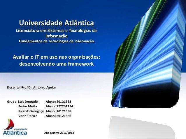 Universidade Atlântica Licenciatura em Sistemas e Tecnologias da Informação Fundamentos de Tecnologias de informação Avali...