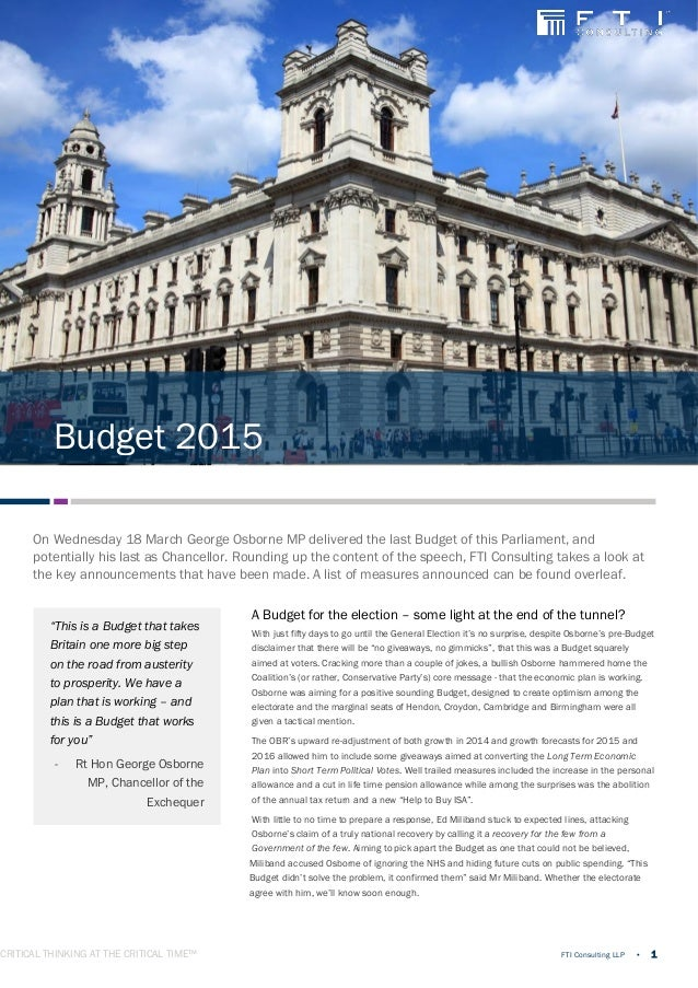 CRITICAL THINKING AT THE CRITICAL TIME™ FTI Consulting LLP • 1 On Wednesday 18 March George Osborne MP delivered the last ...