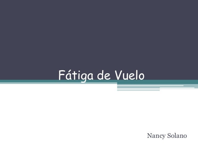 Fátiga de Vuelo  Nancy Solano