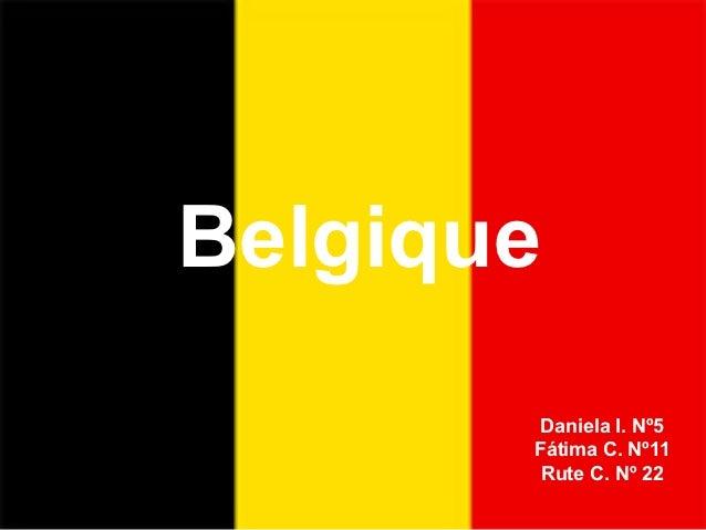 Belgique        Daniela I. Nº5       Fátima C. Nº11        Rute C. Nº 22