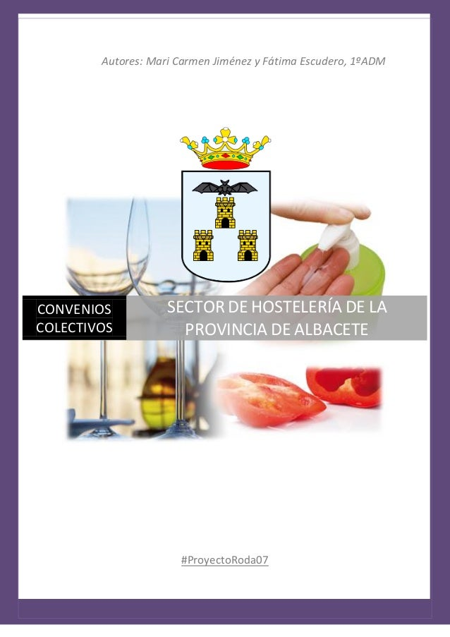 Autores: Mari Carmen Jiménez y Fátima Escudero, 1ºADM #ProyectoRoda07 CONVENIOS COLECTIVOS SECTOR DE HOSTELERÍA DE LA PROV...