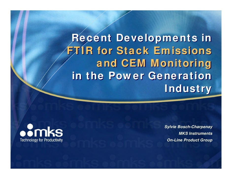 Recent Developments inFTIR for Stack Emissions      and CEM Monitoring in the Power Generation                Industry    ...