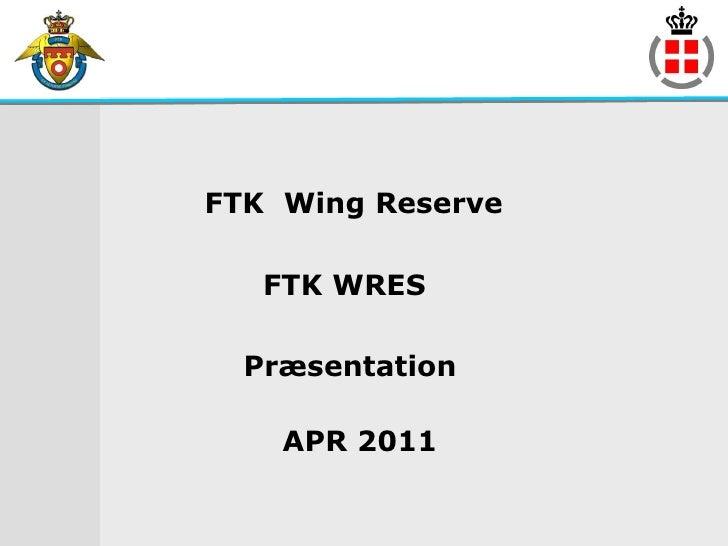 FTK Wing Reserve   FTK WRES  Præsentation    APR 2011