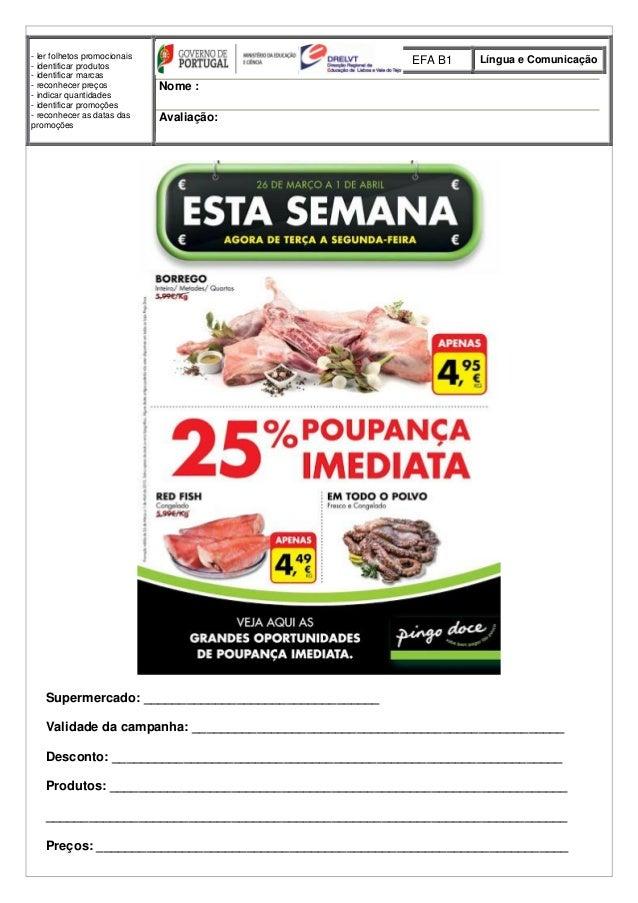 - ler folhetos promocionais - identificar produtos - identificar marcas - reconhecer preços - indicar quantidades - identi...