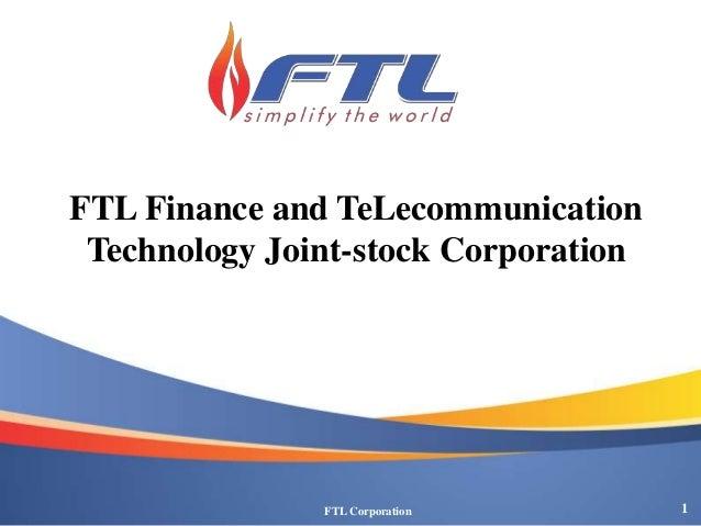FTL Finance and TeLecommunication Technology Joint-stock Corporation  FTL Corporation  1