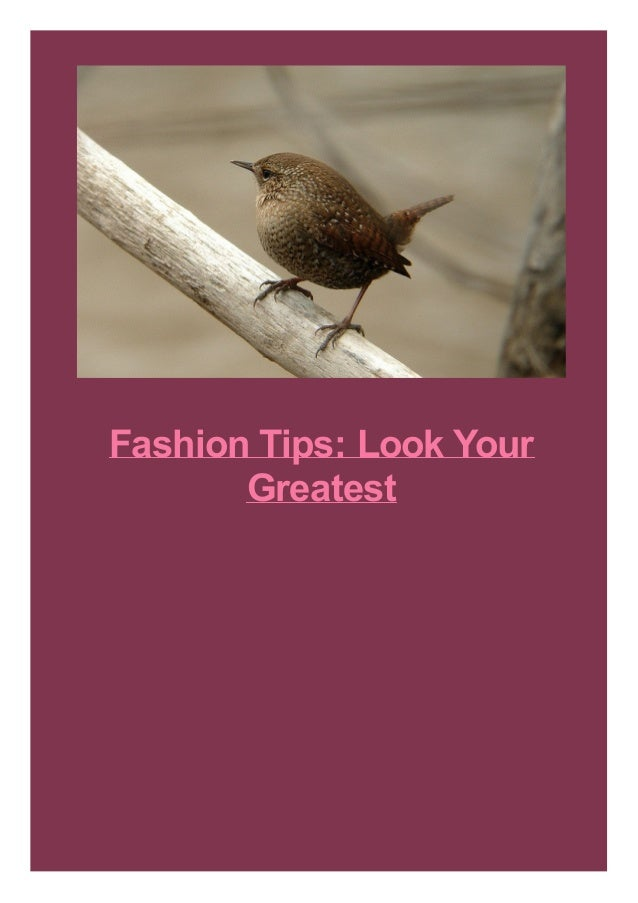 Fashion Tips: Look Your Greatest