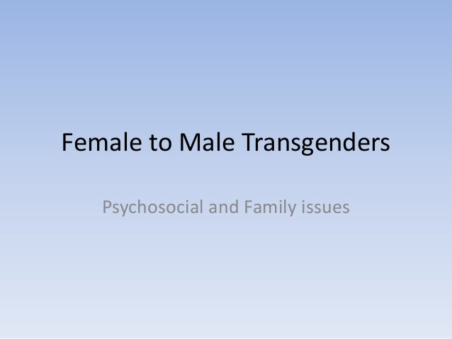 Female to Male Transgenders Psychosocial and Family issues