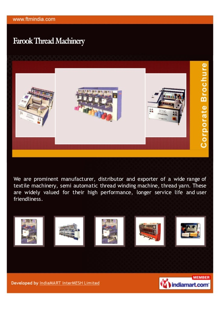 We are prominent manufacturer, distributor and exporter of a wide range oftextile machinery, semi automatic thread winding...