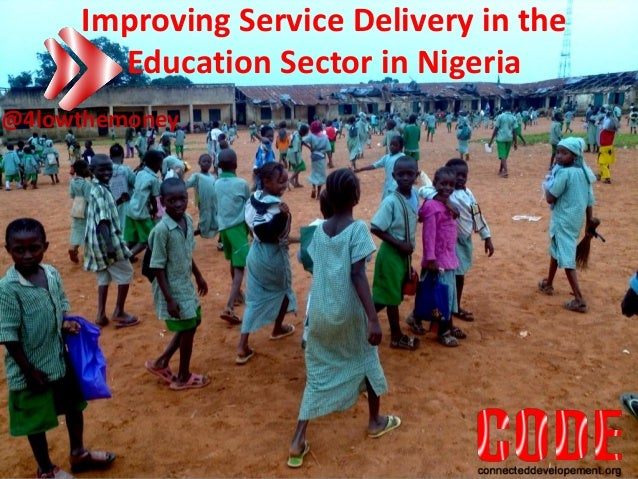 Improving Service Delivery in the Education Sector in Nigeria @4lowthemoney