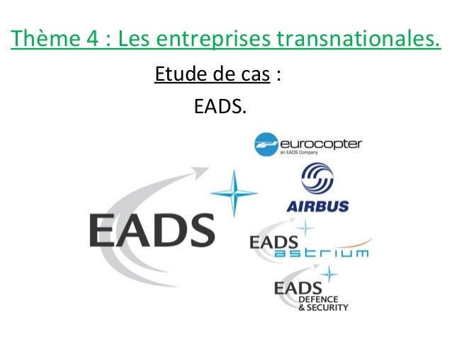 Thème 4 : Les entreprises transnationales. Etude de cas : EADS.