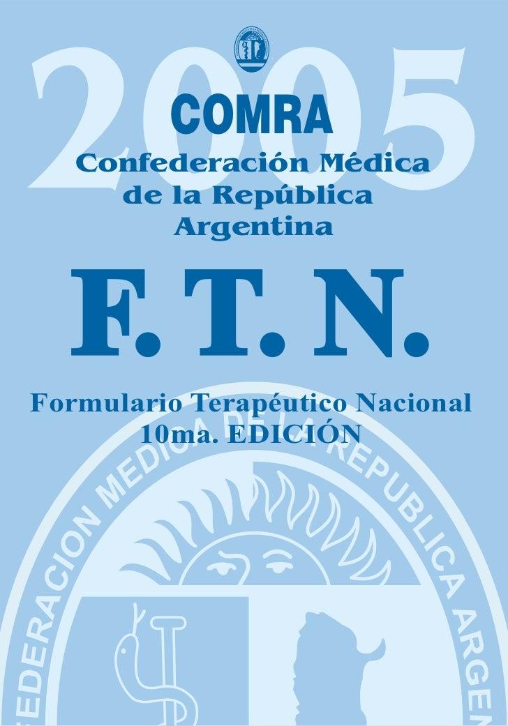 2005     COMRA   Confederación Médica     de la República        Argentina  F. T. N.Formulario Terapéutico Nacional       ...
