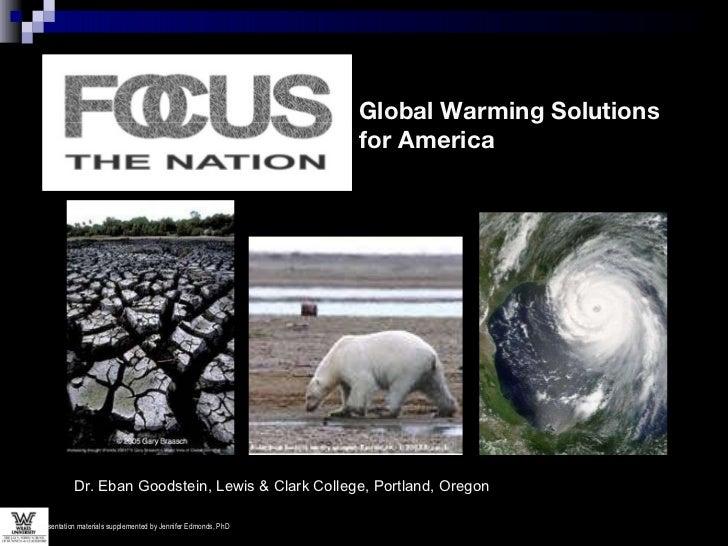 Dr. Eban Goodstein, Lewis & Clark College, Portland, Oregon Global Warming Solutions  for America Presentation materials s...