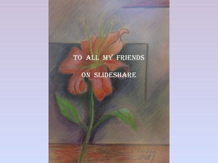 To  All  My  Friends on  Slideshare