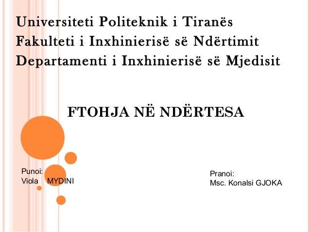 FTOHJA NË NDËRTESA Universiteti Politeknik i Tiranës Fakulteti i Inxhinierisë së Ndërtimit Departamenti i Inxhinierisë së ...