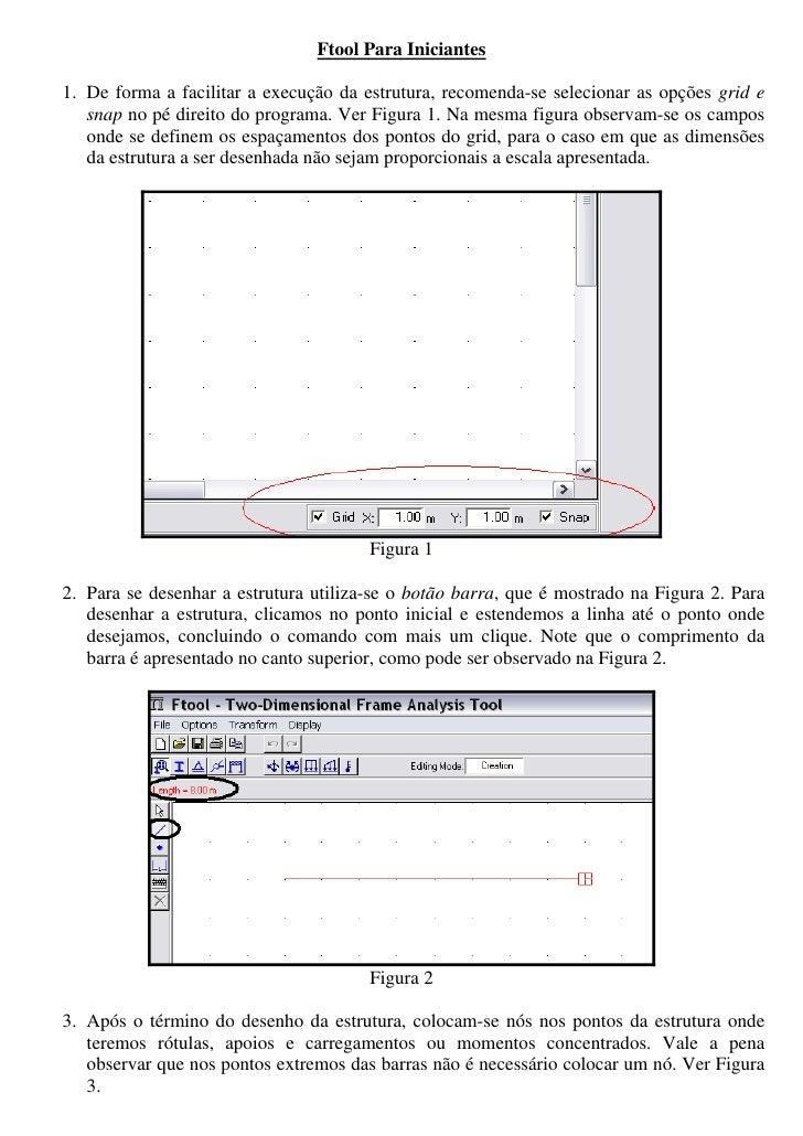 Ftool Para Iniciantes  1. De forma a facilitar a execução da estrutura, recomenda-se selecionar as opções grid e    snap n...