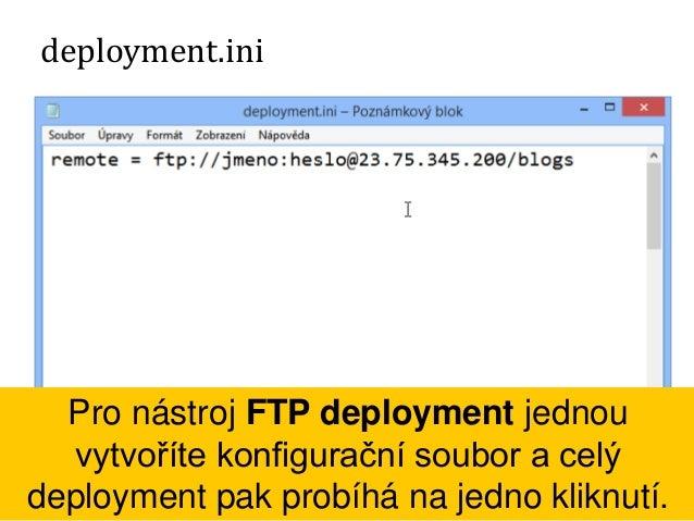 deployment.ini Můžete určit, které soubory ignorovat. Vždy se ignorují /.git a /.svn, jejich nahrání na server představuje...