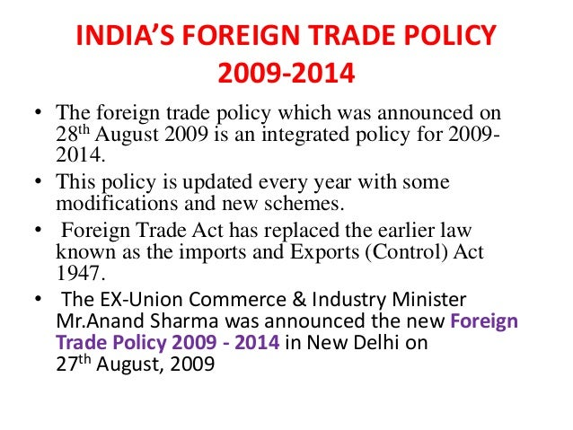 the foreign trade policy of india Abstract - foreign trade plays a very significant role in the economic, social,  political and cultural life of nationals foreign trade is the way of.