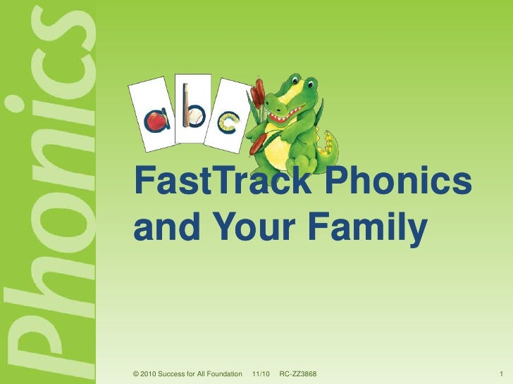 FastTrack Phonicsand Your Family© 2010 Success for All Foundation   11/10   RC-ZZ3868   1