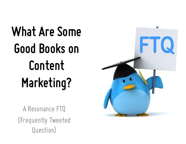 What Are Some Good Books on Content Marketing? A Resonance FTQ (Frequently Tweeted Question)