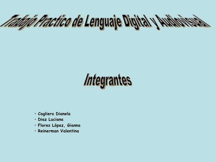<ul><li>Cagliero Dianela </li></ul><ul><li>Diaz Luciana </li></ul><ul><li>Flores López, Gianna </li></ul><ul><li>Reinerman...