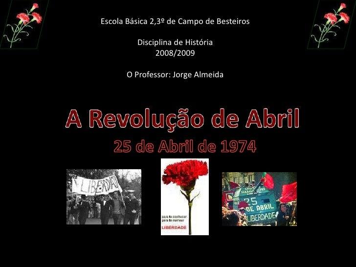 Escola Básica 2,3º de Campo de Besteiros           Disciplina de História               2008/2009         O Professor: Jor...
