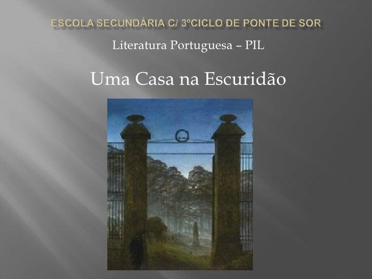 Literatura Portuguesa – PIL Uma Casa na Escuridão