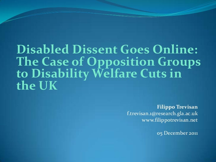 Disabled Dissent Goes Online:The Case of Opposition Groupsto Disability Welfare Cuts inthe UK                             ...