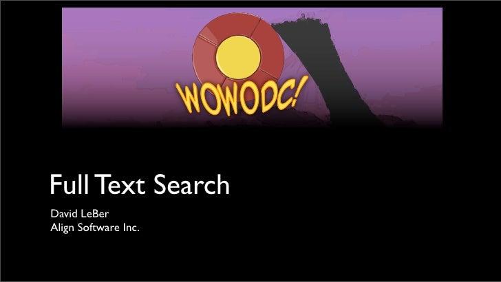 Full Text SearchDavid LeBerAlign Software Inc.
