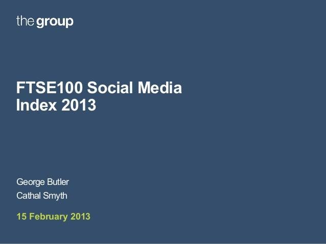 FTSE100 Social MediaIndex 2013George ButlerCathal Smyth15 February 2013