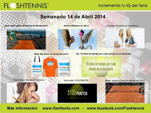 Semanario 14 de Abril 2014 ¿Qué tanto sabes del torneo de Montecarlo? Serena Williams vs. Na Li Sharapova invierte en cosm...