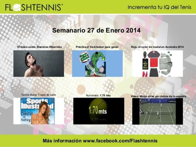 Semanario 27 de Enero 2014 10 datos sobre Stanislas Wawrinka  Tennis Babe: Trajes de baño  Práctica el tie-breaker para ga...