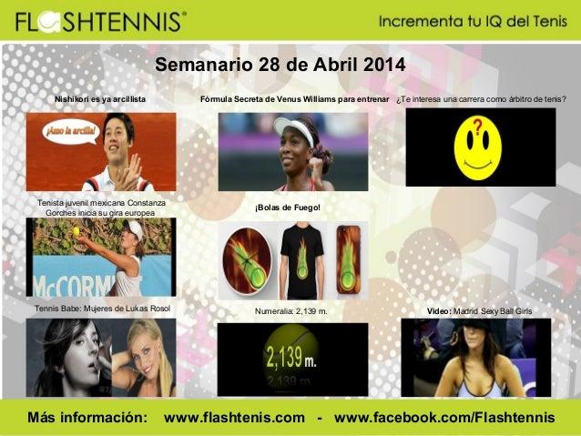 Semanario 28 de Abril 2014 Nishikori es ya arcillista Fórmula Secreta de Venus Williams para entrenar ¿Te interesa una car...