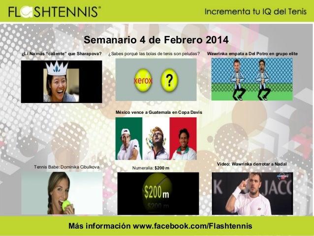 """Semanario 4 de Febrero 2014 ¿Li Na más """"caliente"""" que Sharapova?  ¿Sabes porqué las bolas de tenis son peludas?  Wawrinka ..."""