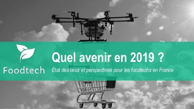 Quel avenir en 2019 ? État des lieux et perspectives pour les foodtechs en France