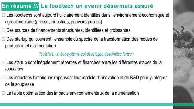 En résumé /// La foodtech un avenir désormais assuré � Les foodtechs sont aujourd'hui clairement identifiés dans l'environ...