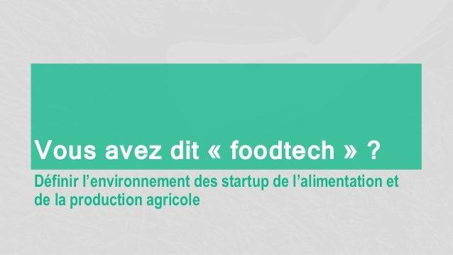 Vous avez dit « foodtech » ? Définir l'environnement des startup de l'alimentation et de la production agricole