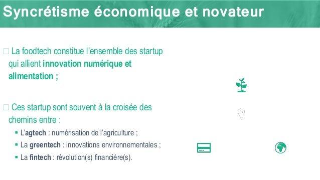 Syncrétisme économique et novateur � La foodtech constitue l'ensemble des startup qui allient innovation numérique et alim...