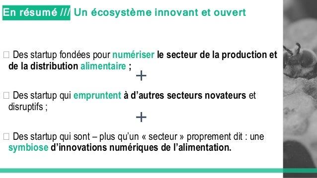En résumé /// Un écosystème innovant et ouvert � Des startup fondées pour numériser le secteur de la production et de la d...