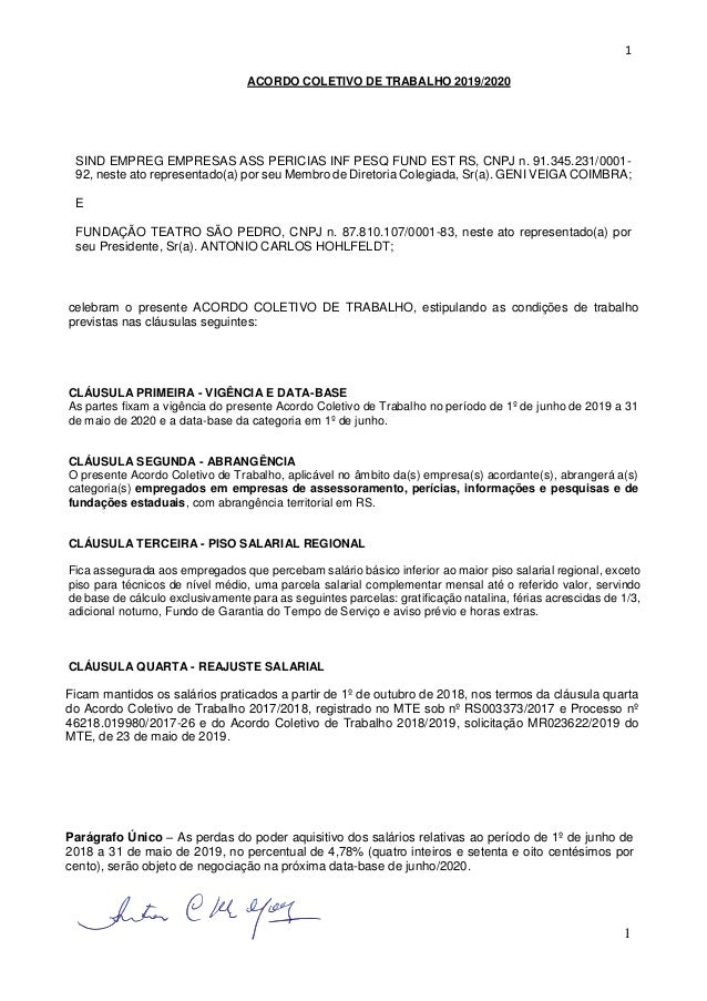 1 1 ACORDO COLETIVO DE TRABALHO 2019/2020 SIND EMPREG EMPRESAS ASS PERICIAS INF PESQ FUND EST RS, CNPJ n. 91.345.231/0001-...